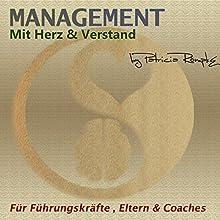 Management mit Herz & Verstand: Für Führungskräfte, Eltern & Coaches Hörbuch von Patricia Römpke Gesprochen von: Patricia Römpke