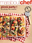 PIZZA PARTY : 55 PIZZAS FAIT MAISON