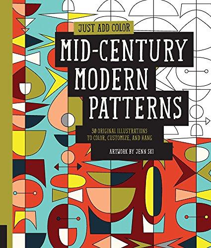 Just Add Color: Mid-Century Modern Patterns: 30 Original Illustrations To Color, Customize, and Hang PDF