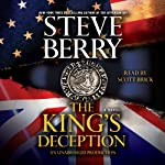 The King's Deception: A Cotton Malone Novel, Book 8 (       UNABRIDGED) by Steve Berry Narrated by Scott Brick