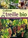 echange, troc Jean-Claude Le Bihan - Cultiver sa treille bio : Et réussir vin, jus, confitures...