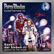 Konzil der Sieben - Teil 1 (Perry Rhodan Silber Edition 74) | William Voltz, Ernst Vlcek
