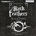 Black Feathers: The Black Dawn, Book 1 Audiobook by Joseph D'Lacey Narrated by Simon Vance