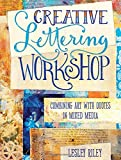 img - for Creative Lettering Workshop: Combining Art with Quotes in Mixed Media book / textbook / text book