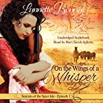 On the Wings of a Whisper: A Serialized Historical Christian Romance: Sonnets of the Spice Isle, Episode 1 | Lynnette Bonner