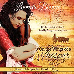 On the Wings of a Whisper: A Serialized Historical Christian Romance Audiobook