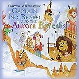 Captain No Beard and the Aurora Borealis (Captain No Beard Stories)