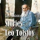 Stories of Leo Tolstoy, Volume 1 Hörbuch von Leo Tolstoy Gesprochen von: Max Bollinger