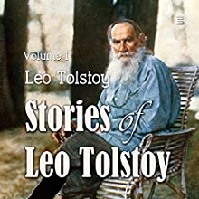 Stories of Leo Tolstoy, Volume 1 Audiobook by Leo Tolstoy Narrated by Max Bollinger