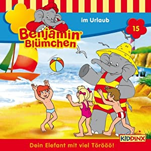 Benjamin im Urlaub (Benjamin Blümchen 15) Hörspiel