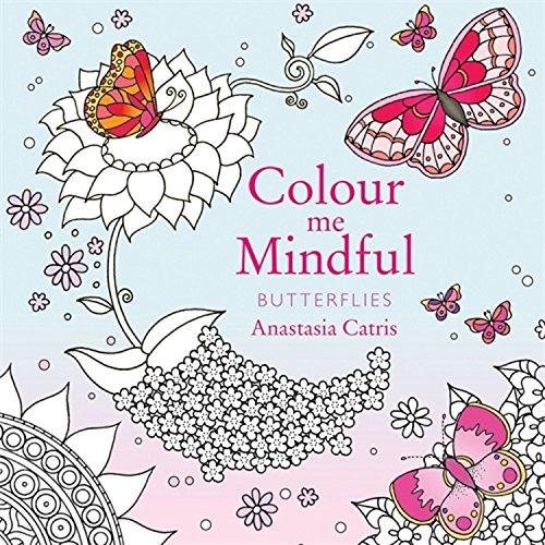 Colour Me Mindful: Butterflies (Colour Me Mindful Colouring Bk)