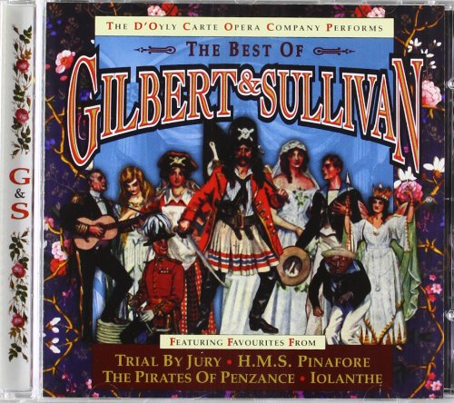 The Best of Gilbert & Sullivan by Arthur Sullivan, Isidore Godfrey, Malcolm Sargent, D'Oyly Carte Opera Company and Bertha Lewis