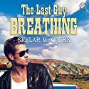 The Last Guy Breathing: The Guy Series Hörbuch von Skylar M. Cates Gesprochen von: Matt Baca