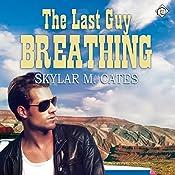 The Last Guy Breathing: The Guy Series | [Skylar M. Cates]