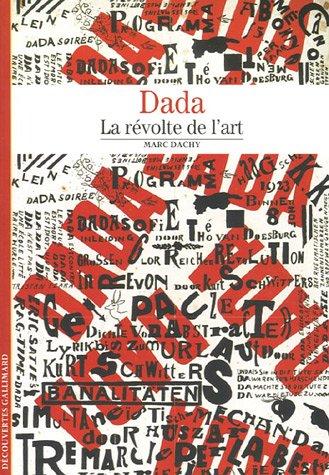Dada: La révolte de l'art