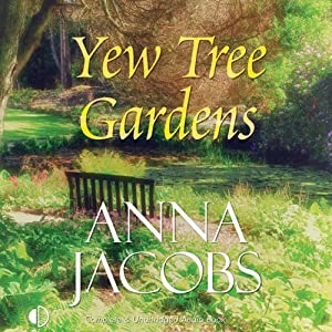 Yew Tree Gardens | [Anna Jacobs]