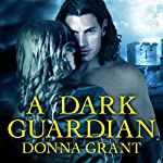A Dark Guardian: Shields, Book 1 (       UNABRIDGED) by Donna Grant Narrated by Antony Ferguson