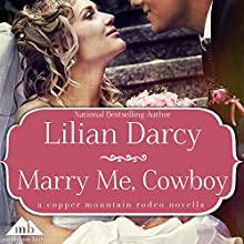 Marry Me, Cowboy (       UNABRIDGED) by Lilian Darcy Narrated by Emily Cauldwell