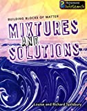 img - for Mixtures and Solutions (Building Blocks of Matter) book / textbook / text book