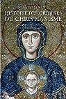 Histoires des origines du Christianisme : Tome 1, Vie de Jésus, Les Apôtres, Saint Paul