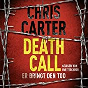 Death Call: Er bringt den Tod (Hunter und Garcia Thriller 8)   Chris Carter