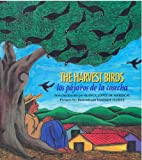 img - for The Harvest Birds/ Los pajaros de la cosecha book / textbook / text book