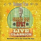 Grand Ole Opry Live Classics Vol. II