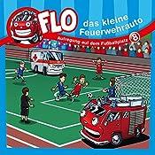 Aufregung auf dem Fußballplatz (Flo, das kleine Feuerwehrauto 8) | Christian Mörken