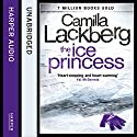 The Ice Princess: Patrick Hedstrom and Erica Falck, Book 1 (       UNABRIDGED) by Camilla Lackberg Narrated by Robin Bowerman