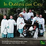 Dublin Choristers of St Patrick's Cathedral In Dublin's Fair City