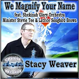 Stacy Weaver - Magnify Your Name