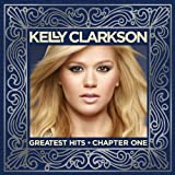 Greatest Hits: Chapter One Kelly Clarkson