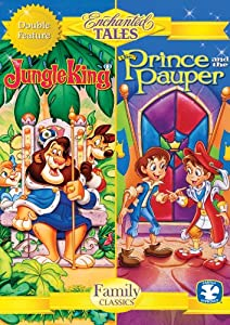 Enchanted Tales: The Jungle King & The Prince and the Pauper