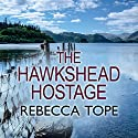 The Hawkshead Hostage Audiobook by Rebecca Tope Narrated by Julia Franklin