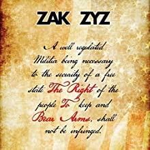 The Right to Bear Arms Audiobook by Zak Zyz Narrated by Zak Zyz