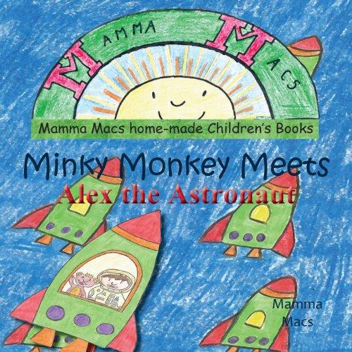Minky Monkey Meets Alex the Astronaut