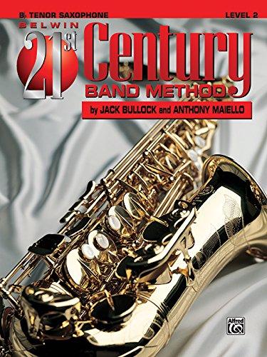 Belwin 21st Century Band Method, Level 2 Tenor Saxophone (Belwin 21st Century Band Method)