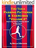 Tiki Taka Passing Patterns & Exercises: Volume 2: Improving Players' Passing Speed & First Touch (English Edition)