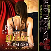 Brie Embraces the Heart of Submission: After Graduation, Volume 2 | [Red Phoenix]