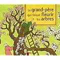 Le grand-p�re qui faisait fleurir les arbres