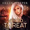 Veiled Threat: Highland Magic, Book 3 Audiobook by Helen Harper Narrated by Saskia Maarleveld