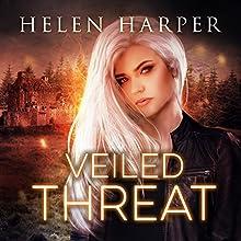 Veiled Threat: Highland Magic, Book 3 Audiobook by Helen Harper Narrated by Saskia Maarleveld