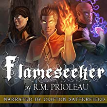 Flameseeker: The Pyromancer Trilogy , Book 3 (       UNABRIDGED) by R. M. Prioleau Narrated by Clifton Satterfield