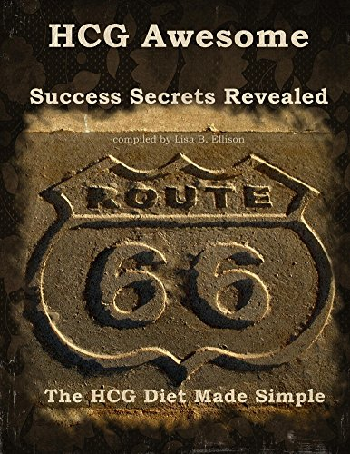 HCG Awesome – Success Secrets Revealed: The hCG Diet Made Simple.