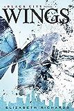 Elizabeth Richards Wings (Black City Novel)