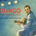 Django: World's Greatest Guitarist | Bonnie Christensen