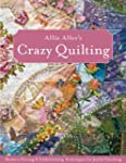 Allie Aller's Crazy Quilting: Modern...