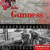 Weiblich, ledig, jung sucht: Der Fall Belle Gunness | Christian Lunzer, Peter Hiess