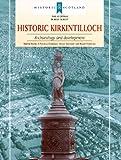 Historic Kirkintilloch: Archaeology and Development (Historic Scotland, the Scottish Burgh Survey)