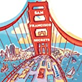 San Francisco Secrets: Fascinating Facts About the City by the Bay